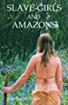 Slave-Girls and Amazons (humorous fan...