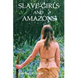 Slave-Girls and Amazons (humorous fantasy)by Jonathan Pidduck