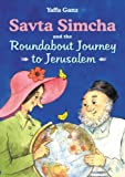 img - for Savta Simcha and the Roundabout Journey to Jerusalem book / textbook / text book