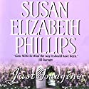 Just Imagine Audiobook by Susan Elizabeth Phillips Narrated by Cristine McMurdo-Wallis