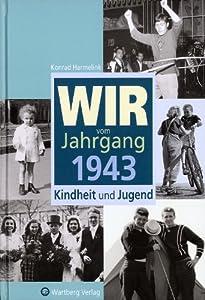Wir vom Jahrgang 1943 - Kindheit und Jugend from Wartberg