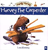 img - for Harvey the Carpenter (Handy Harvey) book / textbook / text book