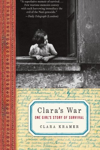 Clara's War: One Girl's Story of Survival: Clara Kramer, Stephen Glantz: 9780061728617: Amazon.com: Books