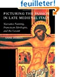 Picturing the Passion in Late Medieva...