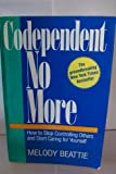 Codependent No More, How To Stop Controlling Others and Start Caring for Yourself