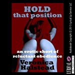 Hold That Position: A First Anal Sex Erotic Short of Reluctant Obedience (Hard to Take)   Veronica Halstead