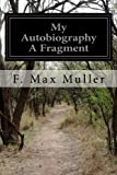 img - for My Autobiography A Fragment book / textbook / text book