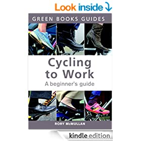 Cycling to Work: A Beginner's Guide (Green Books Guides)