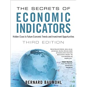 The Secrets of Economic Indicators: Hidden Clues to Future Economic Trends and Investment Opportunities (3rd Edition)