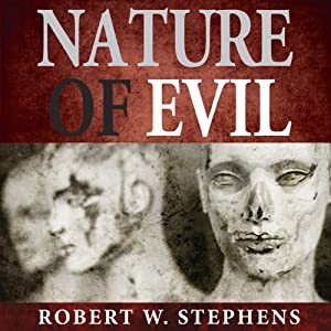 Nature of Evil | [Robert W. Stephens]