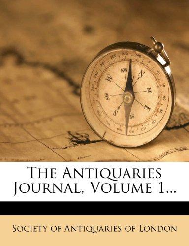 The Antiquaries Journal, Volume 1...