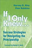 img - for If I Only Knew : Success Strategies for Navigating the Principalship: 1st (First) Edition book / textbook / text book