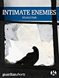 Intimate Enemies: Living with Israelis and Palestinians in the Holy Land (Kindle Single Book 19)