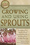 img - for The Complete Guide to Growing and Using Sprouts : Everything You Need to Know Explained Simply - Including Easy-To-Make Recipes (Paperback)--by Richard Helweg [2010 Edition] book / textbook / text book