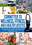Committed to Wellness, Fitness and a...