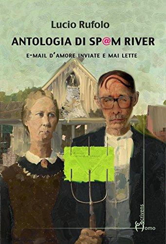 antologia-di-spam-river-e-mail-damore-inviate-e-mai-lette
