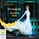 Dreamquake: Book Two of the Dreamhunter Duet (       UNABRIDGED) by Elizabeth Knox Narrated by Edwina Wren