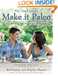 Make it Paleo: Over 200 Grain Free Re...