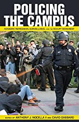 Policing the Campus: Academic Repression, Surveillance, and the Occupy Movement (Counterpoints Studies in the Postmodern Theory of Education)
