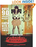 Cannibal Kitchen: A Horror Lover's Cookbook