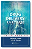 Drug Delivery Systems, Third Edition (Pharmacology and Toxicology: Basic and Clinical Aspects)