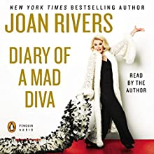 Diary of a Mad Diva (       UNABRIDGED) by Joan Rivers Narrated by Joan Rivers