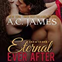Eternal Ever After: Ever After Series, Book 1 (       UNABRIDGED) by A.C. James Narrated by Mike Paine