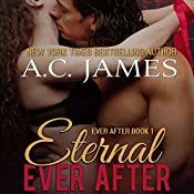 Eternal Ever After: Ever After Series, Book 1 | [A.C. James]