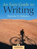 img - for An Easy Guide to Writing by Dykstra, Pamela (2005) Paperback book / textbook / text book