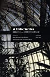 img - for A Critic Writes: Selected Essays by Reyner Banham (Centennial Books) book / textbook / text book
