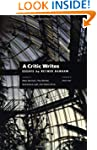 A Critic Writes: Selected Essays by R...
