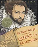Sir Walter Ralegh and the Quest for El Dorado (039584827X) by Aronson, Marc