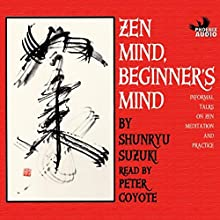 Zen Mind, Beginner's Mind Audiobook by Shunryu Suzuki Narrated by Peter Coyote