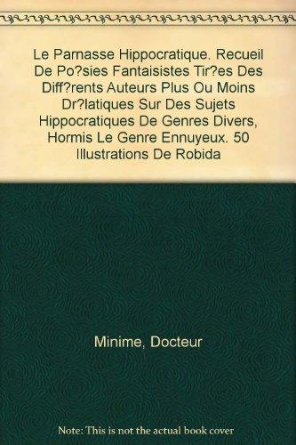 le-parnasse-hippocratique-recueil-de-poacsies-fantaisistes-tiraces-des-diffacrents-auteurs-plus-ou-m