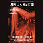 Burnt Offerings: Anita Blake, Vampire Hunter, Book 7 (       UNABRIDGED) by Laurell K. Hamilton Narrated by Kimberly Alexis