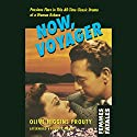 Now, Voyager: Femmes Fatales Audiobook by Olive Higgins Prouty Narrated by Coleen Marlo