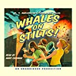 Whales on Stilts! (       UNABRIDGED) by M.T. Anderson Narrated by Marc Cashman