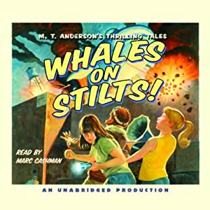 Whales on Stilts! | [M.T. Anderson]