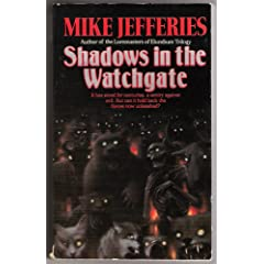 Shadows in the Watchgate by Mike Jefferies