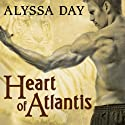 Heart of Atlantis: Warriors of Poseidon, Book 8 Audiobook by Alyssa Day Narrated by Xe Sands