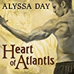 Heart of Atlantis: Warriors of Poseidon, Book 8 (       UNABRIDGED) by Alyssa Day Narrated by Xe Sands