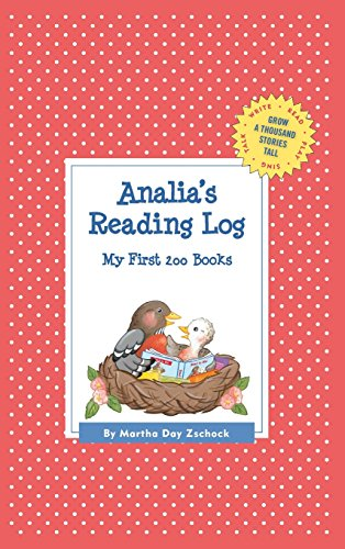 Analia's Reading Log: My First 200 Books (Gatst) (Grow a Thousand Stories Tall)