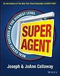Super Agent: Real Estate Success At T...