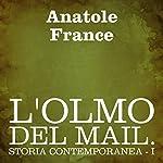 L'olmo del Mail [The Elm-Tree on the Mall]: Storia Contemporanea - I | Anatole France