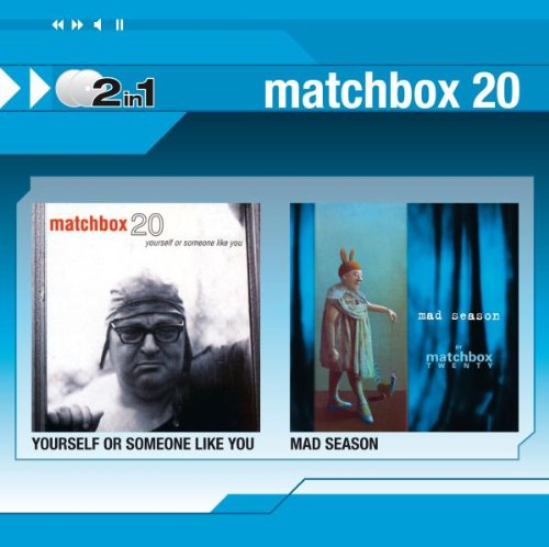 Matchbox 20 - Yourself Or Someone/Mad Season - Zortam Music