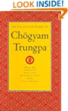 The Collected Works of Chogyam Trungpa, Volume 1: Born in Tibet - Meditation in Action - Mudra - Selected Writings