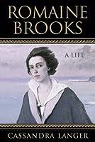 Romaine Brooks: A Life