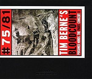 Tim Berne'S Bloodcount Poisoned Minds - The Paris Concert Ii