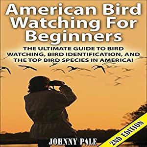 American Bird Watching for Beginners, 2nd Edition Audiobook
