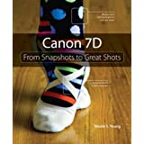 Canon 7D: From Snapshots to Great Shotsby Nicole S. Young